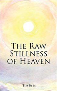 The Raw Stillness of Heaven