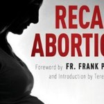 Recall Abortion — Deadly to Babies, Harmful to Women