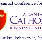 Register for the 2013 Atlanta Catholic Business Conference