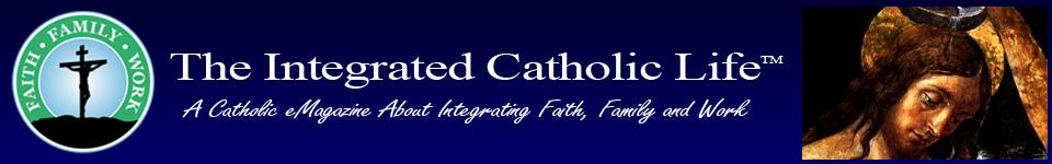 The Integrated Catholic Life