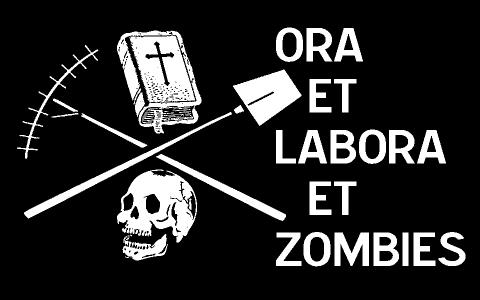 Ora et Labora et Zombies
