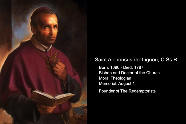 St. Alphonsus Maria de' Liguori, C.Ss.R. Bishop and Doctor of the Church