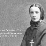 St. Frances Xavier Cabrini, Virgin and Foundress